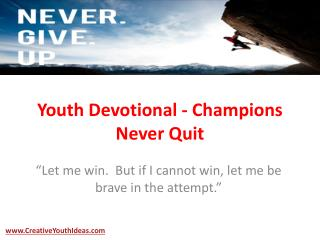 Youth Devotional - Champions Never Quit