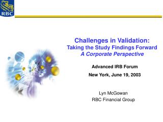Challenges in Validation:  Taking the Study Findings Forward A Corporate Perspective