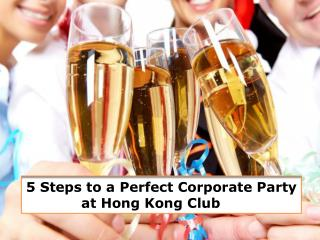 Personalized corporate party tips by Hong Kong play night cl
