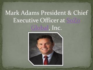 Mark Adams Sozo - Sozo CEO