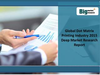 Dot Matrix Printing Industry: Size, Share, Trends, Forecast