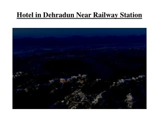 Hotels in Dehradun near railway station