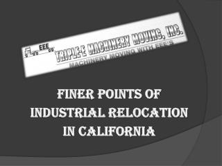 Finer Points Of Industrial Relocation In California
