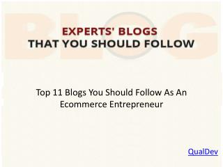 Top 11 Blogs You Should Follow As An Ecommerce Entrepreneur