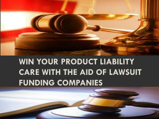 Win Your Product Liability Care with the Aid of Lawsuit Fund