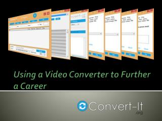 Using a Video Converter to Further a Career