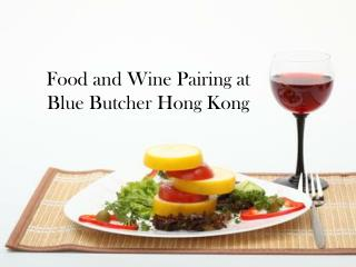 Blue Butcher: Pairing Meat and Wine
