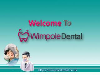 Welcome to Wimpole Dental Clinic