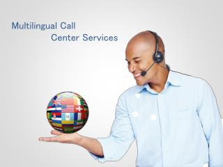 Multilingual call center solutions