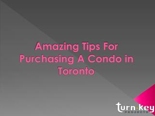 Amazing Tips For Purchasing A Condo in Toronto