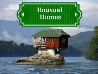 Unusual homes