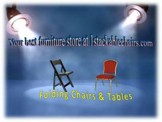 Your Best Furniture Store at 1stackablechairs.com