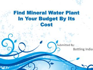 Find Mineral Water Plant In Your Budget By Its Cost