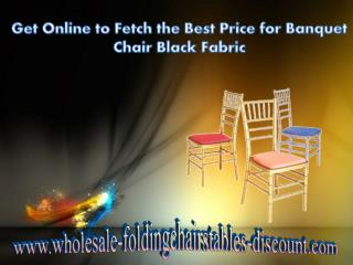 Get Online to Fetch the Best Price for Banquet Chair Black F
