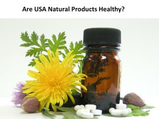 Are USA Natural Products Healthy?