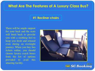 What are the features of a luxury class bus?