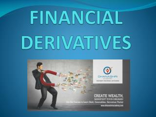 Know about Financial Derivatives | Dhanashri Academy