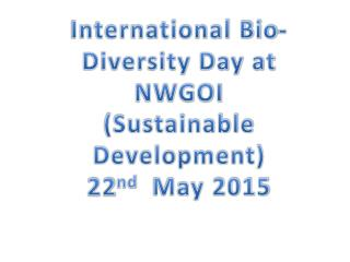 International Bio-Diversity Day at NWGOI