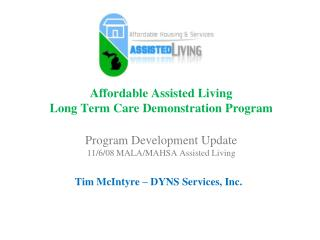 Affordable Assisted Living  Long Term Care Demonstration Program  Program Development Update 11