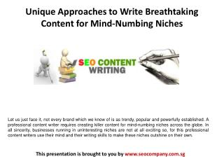 Unique approaches to write breathtaking content for mind numbing niches