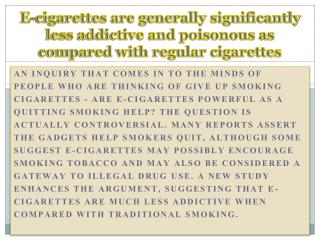 E-cigarettes are generally significantly less addictive and