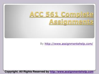 ACC 561 Complete Assignments