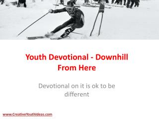 Youth Devotional - Downhill From Here