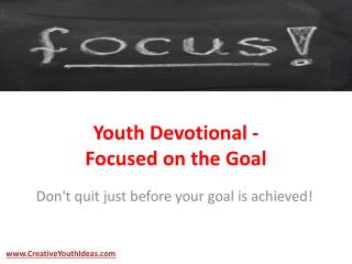 Youth Devotional - Focused on the Goal
