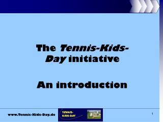 The  Tennis-Kids-Day  initiative  An introduction