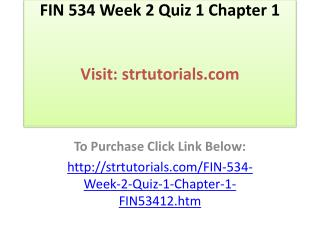 FIN 534 Week 2 Quiz 1 Chapter 1