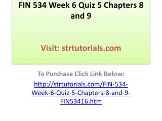 FIN 534 Week 6 Quiz 5 Chapters 8 and 9