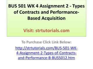 BUS 501 WK 4 Assignment 2 - Types of Contracts and Performan