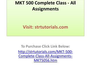 MKT 500 Complete Class - All Assignments