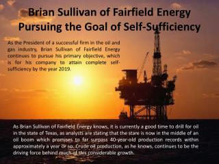 Brian Sullivan of Fairfield Energy - Pursuing the Goal of Se