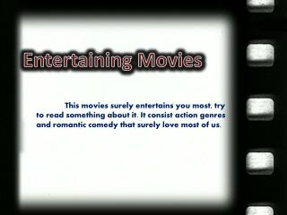 Entertaining Movies