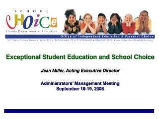 Exceptional Student Education and School Choice  Jean Miller, Acting Executive Director  Administrators  Management Meet