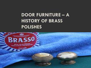 Door Furniture – A History Of Brass Polishes