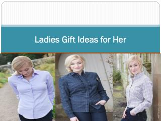Ladies Gift Ideas for Her