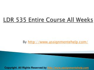 LDR 535 Entire Course All Weeks