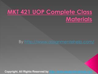 MKT 421 UOP Complete Class Materials