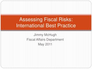 Assessing Fiscal Risks: International Best Practice