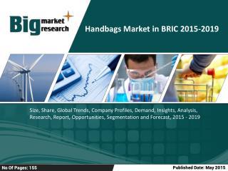 Handbags Market in BRIC 2015-2019
