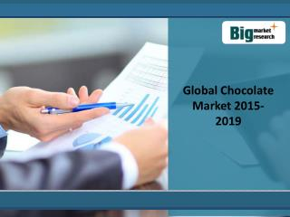 key Trends Of Global Chocolate Market 2019