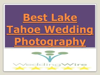 The Best Lake Tahoe Wedding Photography