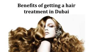 Benefits of getting a hair treatment in Dubai