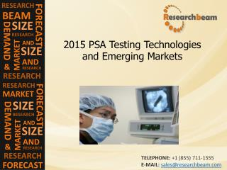 2015 PSA Testing Technologies, Emerging Market Size, Trends