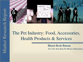The Pet Industry: Food, Accessories, Health Products & Serv