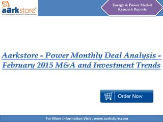 Aarkstore - Power Monthly Deal Analysis - February 2015 M&A