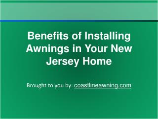 Benefits of Installing Awnings in Your New Jersey Home