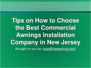 Tips on How to Choose the Best Commercial Awnings Installati